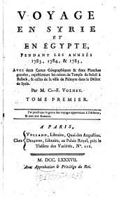 Voyage En Syrie Et En Egypte Pendant Les Années 1783, 1784 & 1785: Volume1