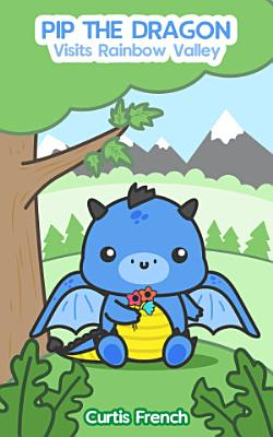 Pip The Dragon  Visits Rainbow Valley