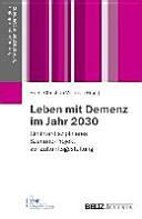 Leben mit Demenz im Jahr 2030   ein interdisziplin  res Szenario Projekt zur Zukunftsgestaltung PDF
