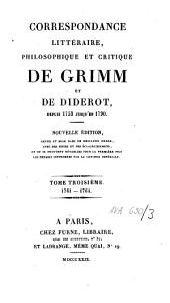 Correspondance littéraire, philosophique et critique de Grimm et de Diderot, depuis 1753 jusqu'en 1790: Volume3
