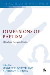 Dimensions of Baptism: Biblical and Theological Studies