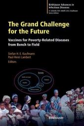 The Grand Challenge for the Future: Vaccines for Poverty-Related Diseases from Bench to Field