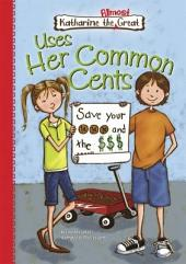 Uses Her Common Cents: Book 1