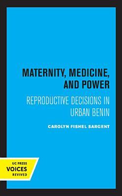Maternity  Medicine  and Power PDF