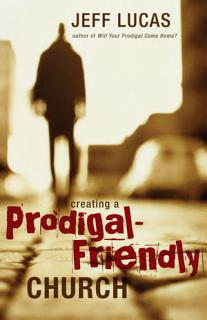 Creating a Prodigal Friendly Church Book