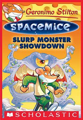 Slurp Monster Showdown  Geronimo Stilton Spacemice  9