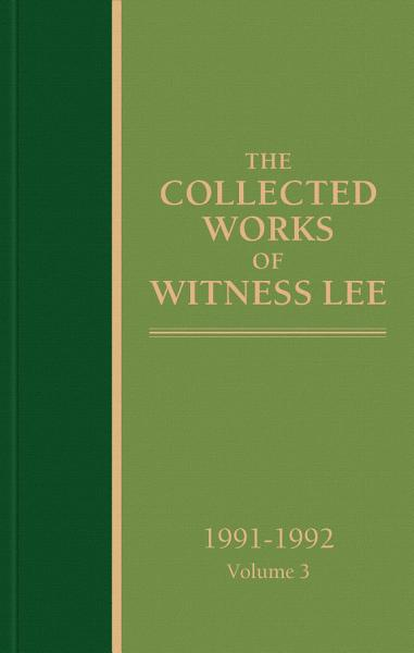 The Collected Works of Witness Lee, 1991-1992, volume 3