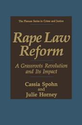 Rape Law Reform: A Grassroots Revolution and Its Impact