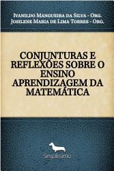 CONJUNTURAS E REFLEX  ES SOBRE O ENSINO APRENDIZAGEM DA MATEM  TICA PDF