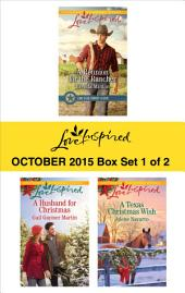 Love Inspired October 2015 - Box Set 1 of 2: A Reunion for the Rancher\A Husband for Christmas\A Texas Christmas Wish