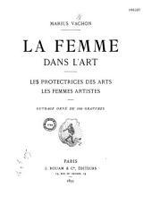 Marius Vachon. La Femme dans l'art, les protectrices des arts, les femmes artistes: ouvrage orné de 400 gravures