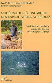 Modélisation économique des exploitatons agricoles: Modélisation, simulation et aide à la décision avec le logiciel Olympe