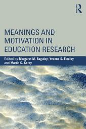 Meanings and Motivation in Education Research