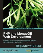 PHP and MongoDB Web Development Beginner¿s Guide