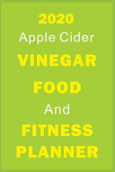 2020 Apple Cider Vinegar Food And Fitness Planner Book PDF