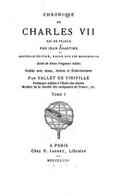 Chronique de Charles VII, roi de France: Volume 1