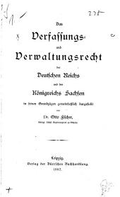 Das verfassungs- und verwaltungsrecht des Deutschen Reichs und des Königreichs Sachsen in seinen grundzügen gemeinfasslich dargestellt