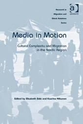 Media in Motion: Cultural Complexity and Migration in the Nordic Region