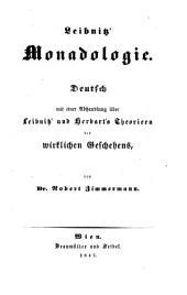 Leibnitz' monadologie: Deutsch mit einer Abhandlung über Leibnitz' und Herbart's Theorieen des wirklichen Geschehens