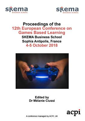 ECGBL 2018 12th European Conference on Game Based Learning PDF