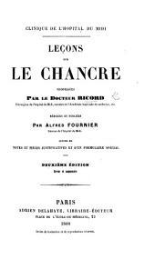 Clinique de l'Hôpital du Midi. Leçons sur le chancre ... Rédigées et publiées par A. Fournier, ... suivies de notes, etc