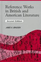 Reference Works in British and American Literature PDF