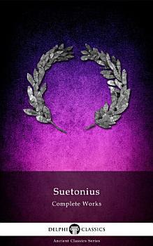 Delphi Complete Works of Suetonius  Illustrated  PDF