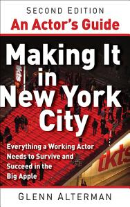 An Actor s Guide  Making It in New York City PDF