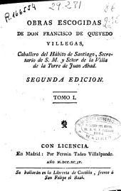 Obras escogidas de Don Francisco de Quevedo Villegas ...: Volumen 1