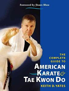 The Complete Guide to American Karate   Tae Kwon Do PDF