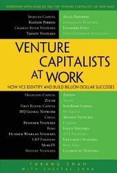 Venture Capitalists at Work: How VCs Identify and Build Billion-Dollar Successes