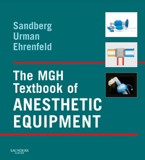 The MGH Textbook of Anesthetic Equipment E Book PDF