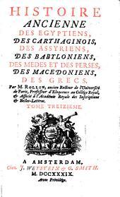 Histoire ancienne des Egyptiens, des Carthaginois, des Assyriens, des Babyloniens, des Medes et des Perses, des Macedoniens, des Grecs: Volume13
