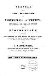 Vervolg op het Groot plakkaatboek of verzameling van wetten, betrekkelijk het openbaar bestuur in de Nederlanden: Bestuur in de gemeenten