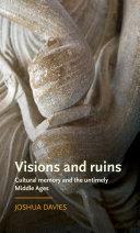 Visions and ruins
