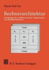 Rechnerarchitektur: Grundzüge des Aufbaus und der Organisation von Rechnerhardware