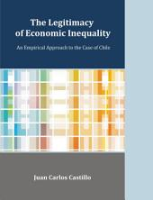 The Legitimacy of Economic Inequality: An Empirical Approach to the Case of Chile