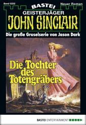 John Sinclair - Folge 0252: Die Tochter des Totengräbers