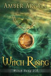 Witch Rising: Witch Song Series Book 2.5