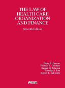 The Law of Health Care Organization and Finance PDF