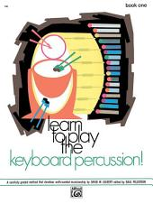 Learn to Play Keyboard Percussion! Book 1: A Carefully Graded Method That Develops Well-Rounded Musicianship
