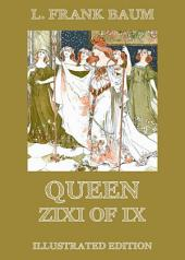 Queen Zixi Of Ix (Illustrated Edition)