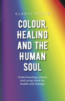 Colour, Healing and the Human Soul