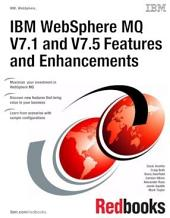 IBM WebSphere MQ V7.1 and V7.5 Features and Enhancements
