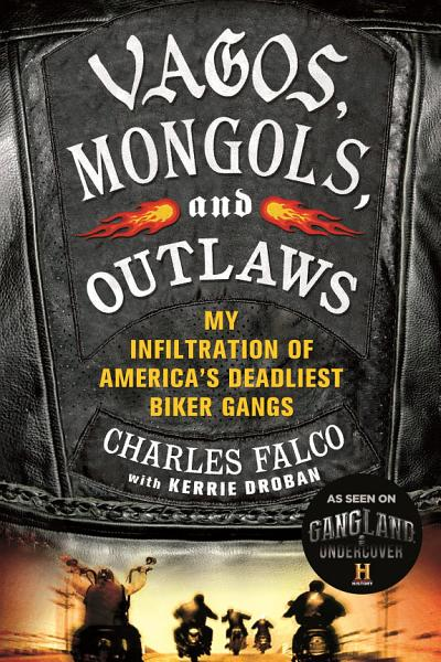Download Vagos  Mongols  and Outlaws Book