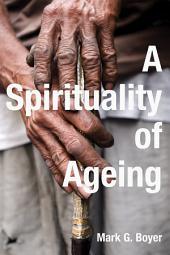 A Spirituality of Ageing