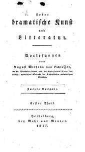 Über dramatische Kunst und Litteratur: Vorlesungen, Band 1
