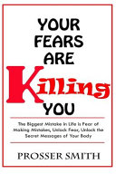 Your Fears Are Killing You