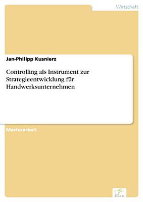 Controlling als Instrument zur Strategieentwicklung f  r Handwerksunternehmen PDF