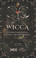 WICCA Secrets Rituals of Magic and Witchcraft